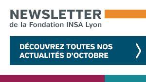 Enewsletter Fondation INSA Lyon_n°13_octobre 2018